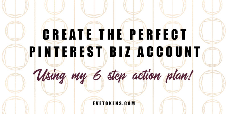 Create a Pinterest Business Account - Eve Tokens - Pinterest Marketing